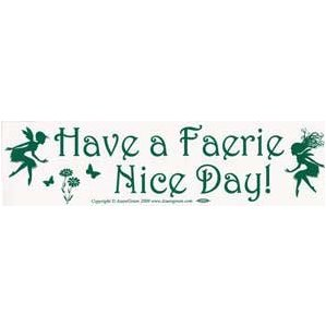 Have A Faerie Nice Day