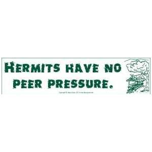 Hermits Have No Peer Pressure
