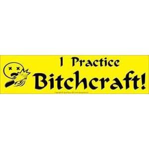 I Practice Bitchcraft