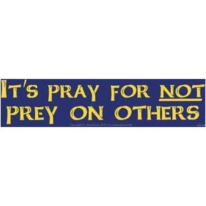 It's Pray For Not Prey On Others