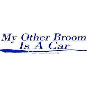 My Other Broom Is A Car