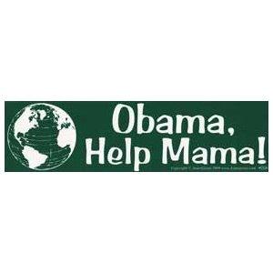 Obama, Help Mama