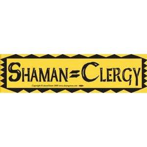 Shaman= Clergy