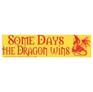 Some Days The Dragon Wins