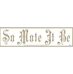So Mote It Be