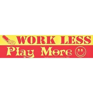 Work Less Play More