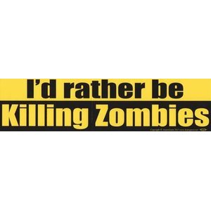 I'D Rather Killing Zombies