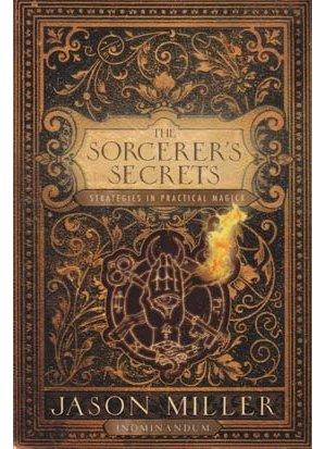 Sorcerer`s Secrets by Jason Miller
