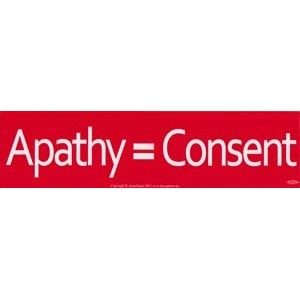 Apathy= Consent
