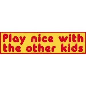 Play Nice With The Other Kids