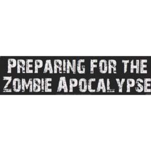 Preparing Zombie Apocalypse