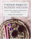 5 Minute Magic for Modern Wiccans by Cerridwen Greenleaf