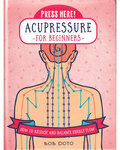 Acupressure for Beginners (hc) by Bob Doto