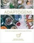 Adaptogens, Herbs for Longevity (hc) by Adriana Ayales