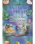 Animal Totems & the Gemstone Kingdom by Margaret Ann Lembo
