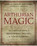 Arthurian Magic, Practical Guide by Matthews & Matthews