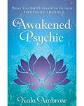 Awakened Psychic by Kala Ambrose