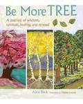 Be More Tree by Alice Peck