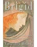 Brigid, History, Mystery, & Magick by Courtney Weber