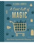 A Cart Full of Magic by Ileana Abrev