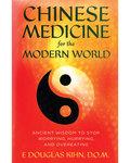 Chinese Medicine for Modern World by E Douglas Kihn