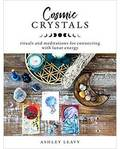 Cosmic Crystals by Ashley Leavy