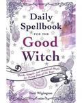 Daily Spellbook for the Good Witch by Patti Wigingtoni
