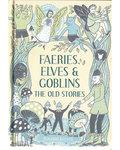 Faeries, Elves & Goblins (hc) Rosalind Kerven