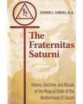 Fraternitas Saturni by Stephen E Flowers