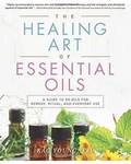 Healing Arts of Essential Oils by Kac Young