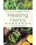 Healing Herbs Handbook by Barbara Brownell Grogan