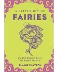 Little Bit of Fairies (hc) by Elaine Clayton
