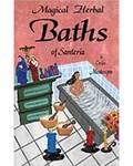Magical Herbal Baths of Santeria by Carlos Montenegro