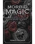 Morbid Magic by Tomas Prower