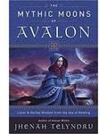 Mythic Moons of Avalon by Jhenah Telyndru