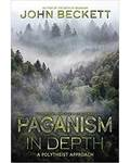 Paganism in Depth by John Beckett