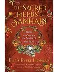 Sacred Hrebs of Samhain Plants to Contact Spuirits of the Dead by Ellen Evert Hopman