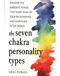 Seven Chakra Personality Types by Shai Tubali