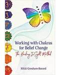 Working with Chakras for Belief Change by Nikki Gresham-Record