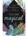 You Are Magical by Tess Whitehurst